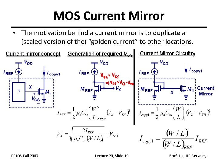 MOS Current Mirror • The motivation behind a current mirror is to duplicate a