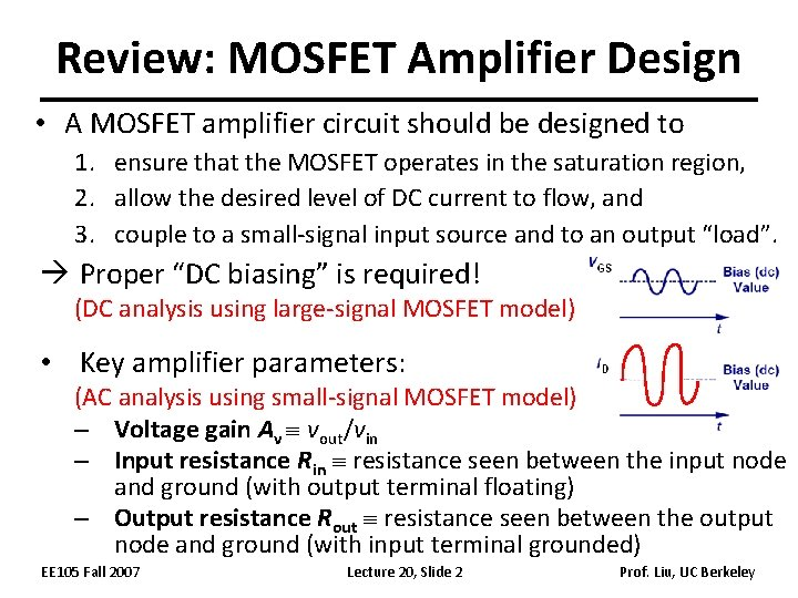 Review: MOSFET Amplifier Design • A MOSFET amplifier circuit should be designed to 1.
