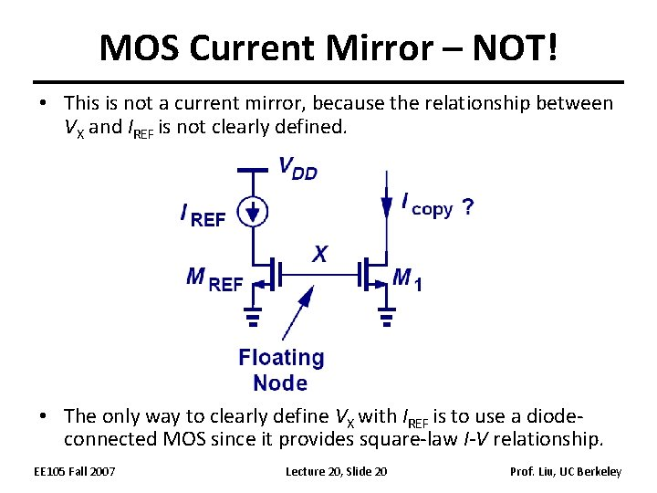 MOS Current Mirror – NOT! • This is not a current mirror, because the
