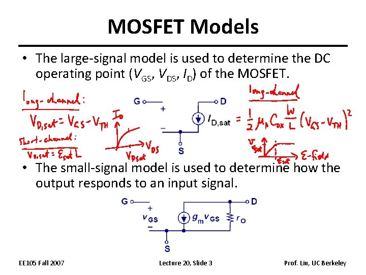 MOSFET Models • The large-signal model is used to determine the DC operating point