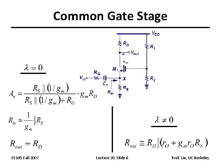Common Gate Stage EE 105 Fall 2007 Lecture 20, Slide 6 Prof. Liu, UC