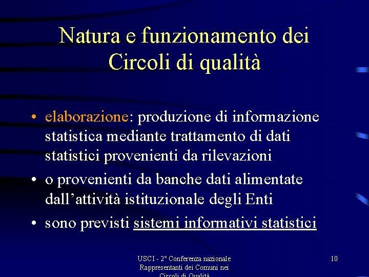 Natura e funzionamento dei Circoli di qualità • elaborazione: produzione di informazione statistica mediante