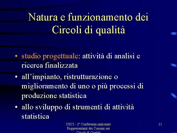 Natura e funzionamento dei Circoli di qualità • studio progettuale: attività di analisi e