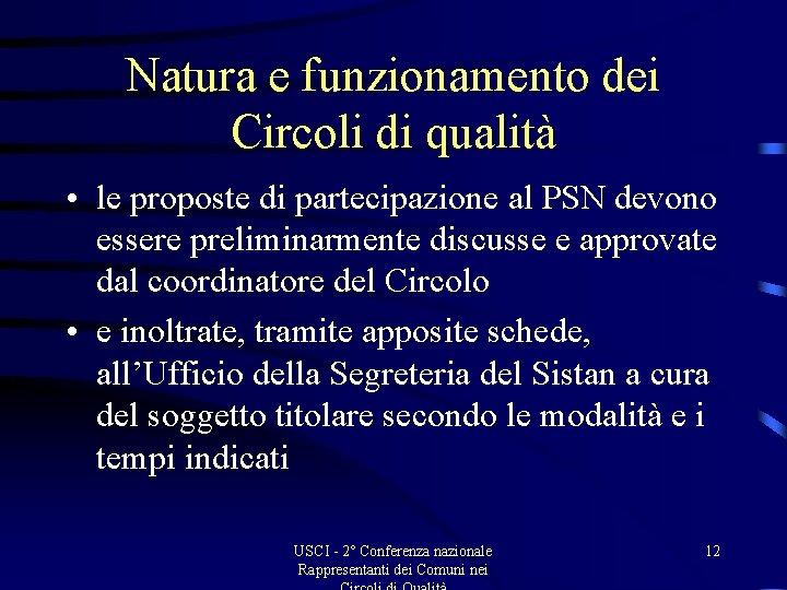 Natura e funzionamento dei Circoli di qualità • le proposte di partecipazione al PSN