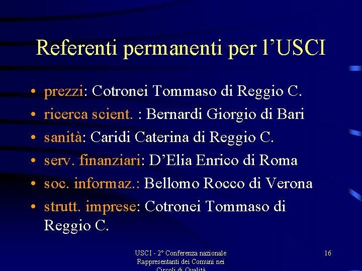 Referenti permanenti per l'USCI • • • prezzi: Cotronei Tommaso di Reggio C. ricerca