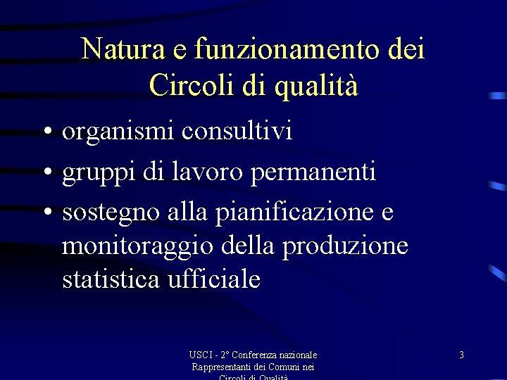 Natura e funzionamento dei Circoli di qualità • organismi consultivi • gruppi di lavoro