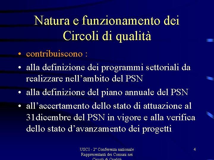 Natura e funzionamento dei Circoli di qualità • contribuiscono : • alla definizione dei