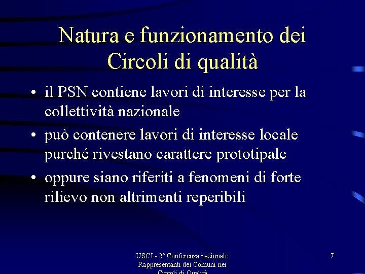 Natura e funzionamento dei Circoli di qualità • il PSN contiene lavori di interesse