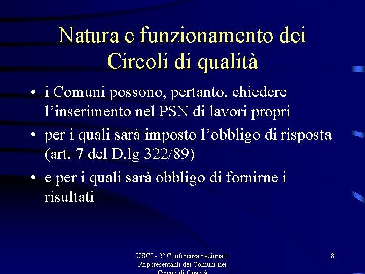 Natura e funzionamento dei Circoli di qualità • i Comuni possono, pertanto, chiedere l'inserimento