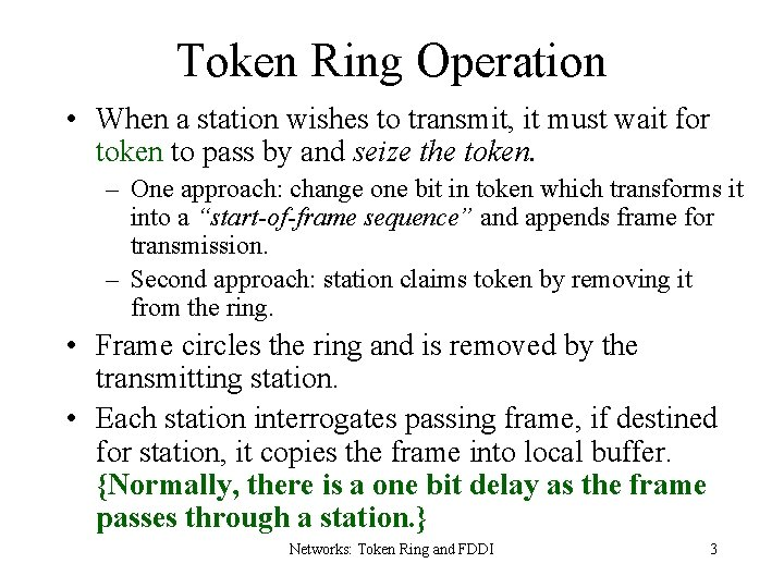 Token Ring Operation • When a station wishes to transmit, it must wait for