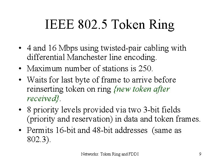 IEEE 802. 5 Token Ring • 4 and 16 Mbps using twisted-pair cabling with