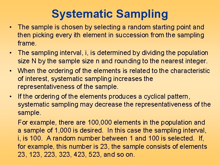 Systematic Sampling • The sample is chosen by selecting a random starting point and