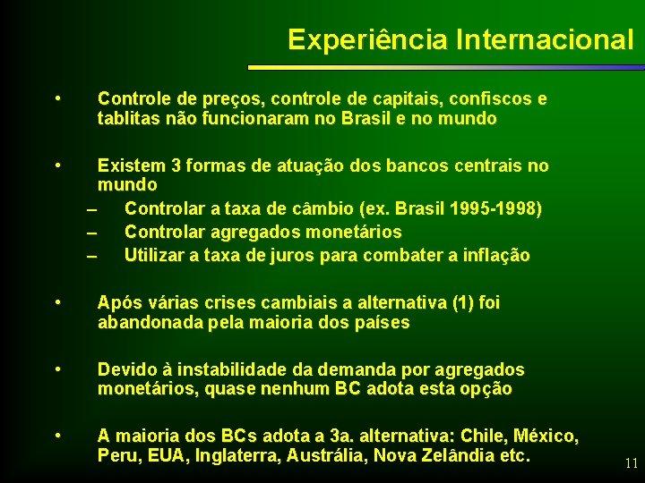 Experiência Internacional • Controle de preços, controle de capitais, confiscos e tablitas não funcionaram
