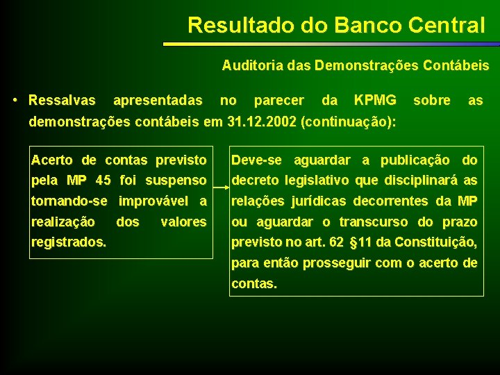 Resultado do Banco Central Auditoria das Demonstrações Contábeis • Ressalvas apresentadas no parecer da