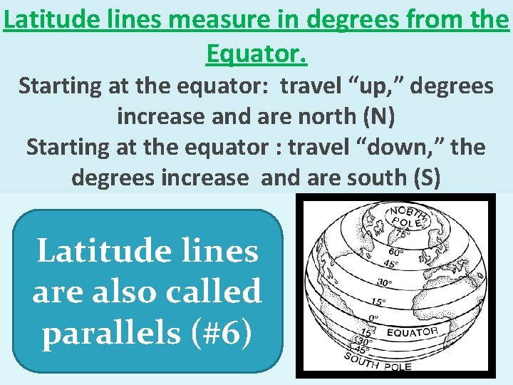 """Latitude lines measure in degrees from the Equator. Starting at the equator: travel """"up,"""