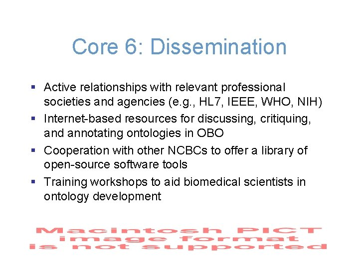 Core 6: Dissemination § Active relationships with relevant professional societies and agencies (e. g.