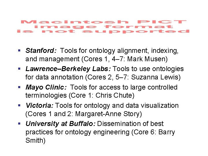 § Stanford: Tools for ontology alignment, indexing, and management (Cores 1, 4– 7: Mark