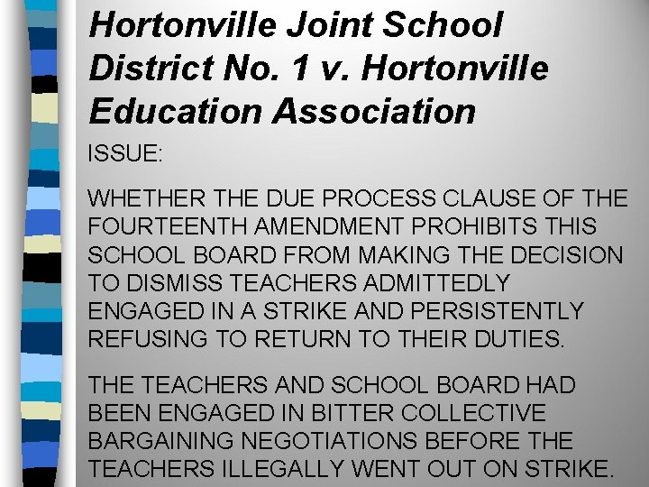 Hortonville Joint School District No. 1 v. Hortonville Education Association ISSUE: WHETHER THE DUE