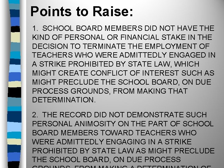 Points to Raise: 1. SCHOOL BOARD MEMBERS DID NOT HAVE THE KIND OF PERSONAL