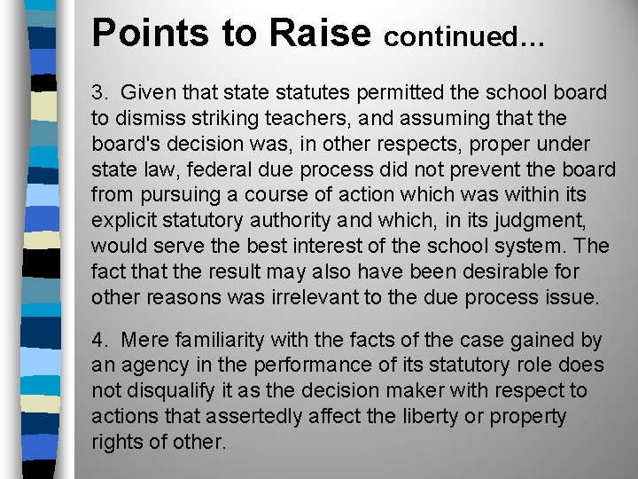 Points to Raise continued… 3. Given that state statutes permitted the school board to