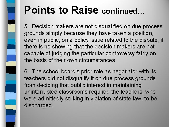 Points to Raise continued… 5. Decision makers are not disqualified on due process grounds