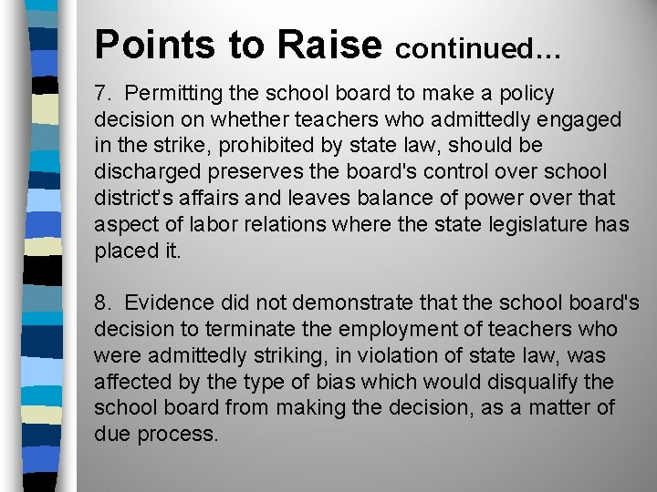Points to Raise continued… 7. Permitting the school board to make a policy decision