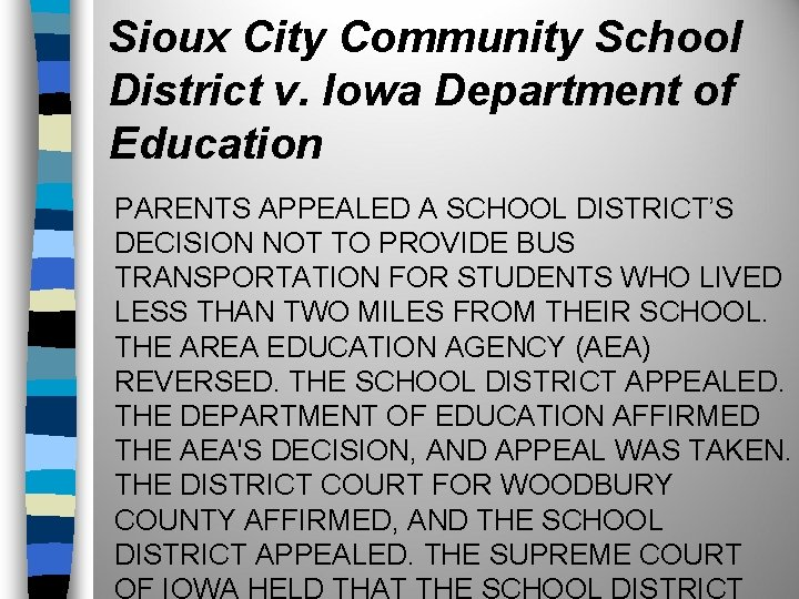 Sioux City Community School District v. Iowa Department of Education PARENTS APPEALED A SCHOOL