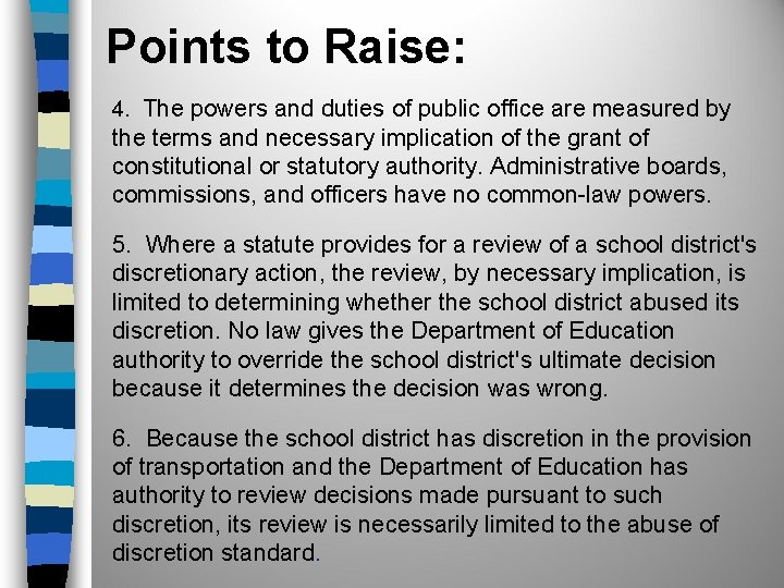 Points to Raise: 4. The powers and duties of public office are measured by