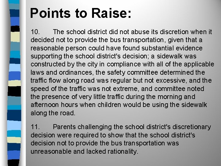 Points to Raise: 10. The school district did not abuse its discretion when it