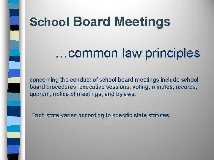 School Board Meetings …common law principles concerning the conduct of school board meetings include