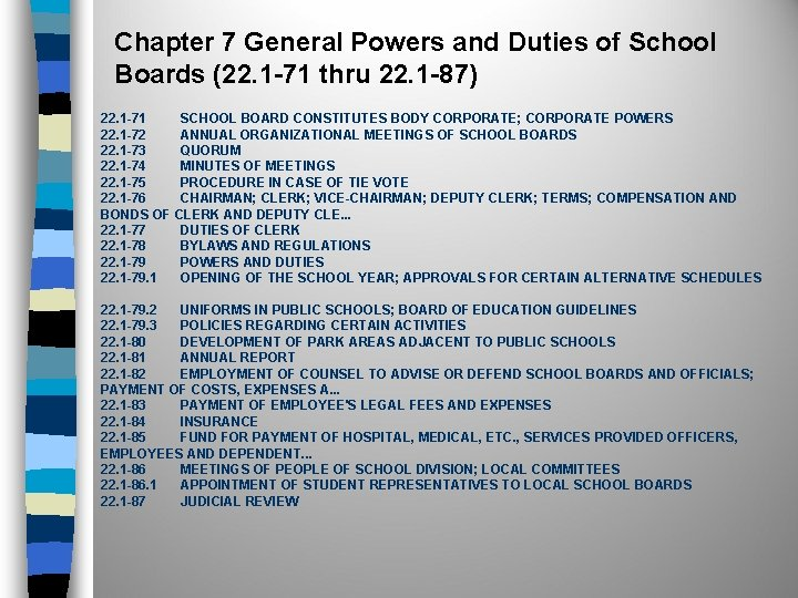 Chapter 7 General Powers and Duties of School Boards (22. 1 -71 thru 22.