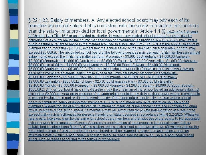 § 22. 1 -32. Salary of members. A. Any elected school board may pay