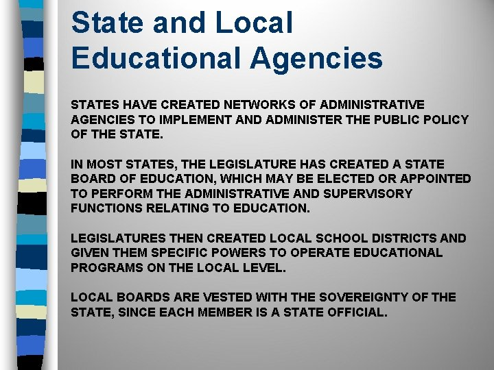 State and Local Educational Agencies STATES HAVE CREATED NETWORKS OF ADMINISTRATIVE AGENCIES TO IMPLEMENT