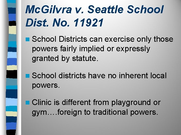 Mc. Gilvra v. Seattle School Dist. No. 11921 n School Districts can exercise only
