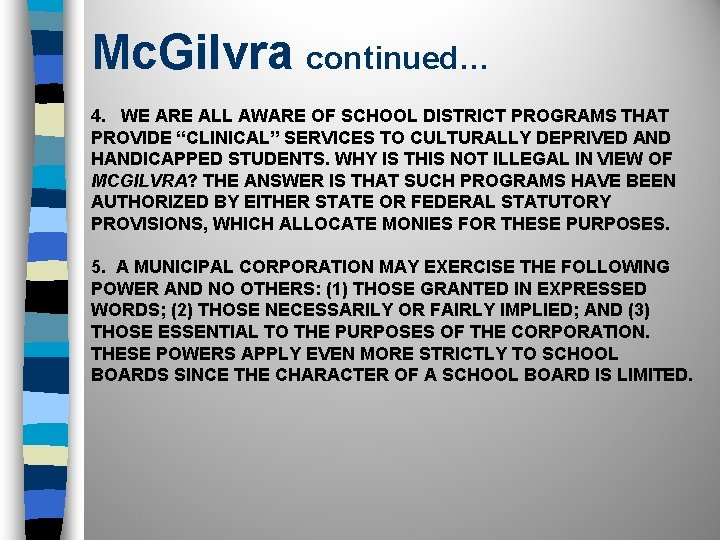 Mc. Gilvra continued… 4. WE ARE ALL AWARE OF SCHOOL DISTRICT PROGRAMS THAT PROVIDE