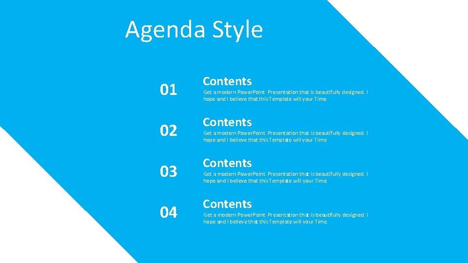 Agenda Style 01 Contents 02 Contents 03 Contents 04 Contents Get a modern Power.