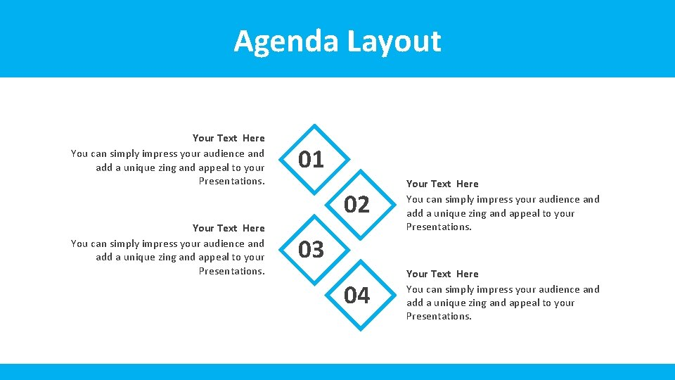 Agenda Layout Your Text Here You can simply impress your audience and add a