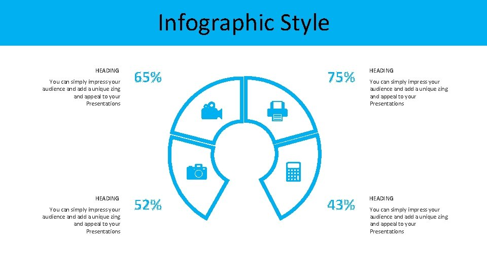 Infographic Style HEADING You can simply impress your audience and add a unique zing