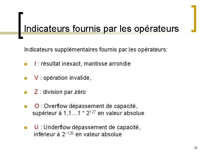 Indicateurs fournis par les opérateurs Indicateurs supplémentaires fournis par les opérateurs: n I :