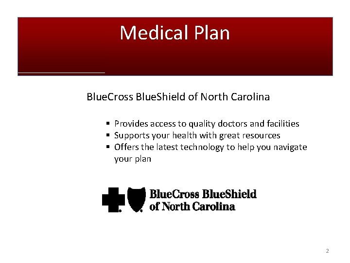 Medical Plan Blue. Cross Blue. Shield of North Carolina § Provides access to quality