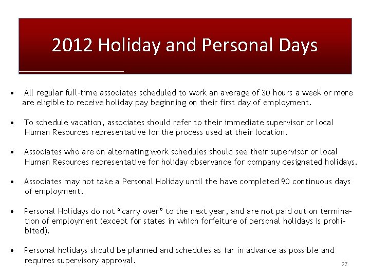 2012 Holiday and Personal Days • All regular full-time associates scheduled to work an