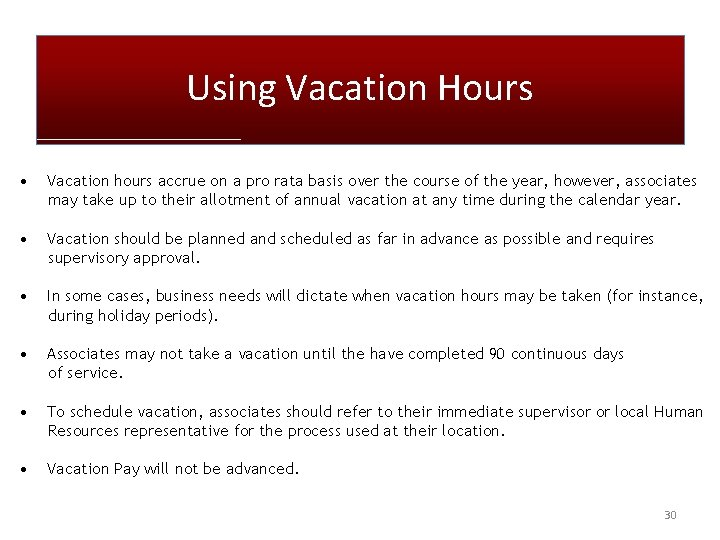 Using Vacation Hours • Vacation hours accrue on a pro rata basis over the