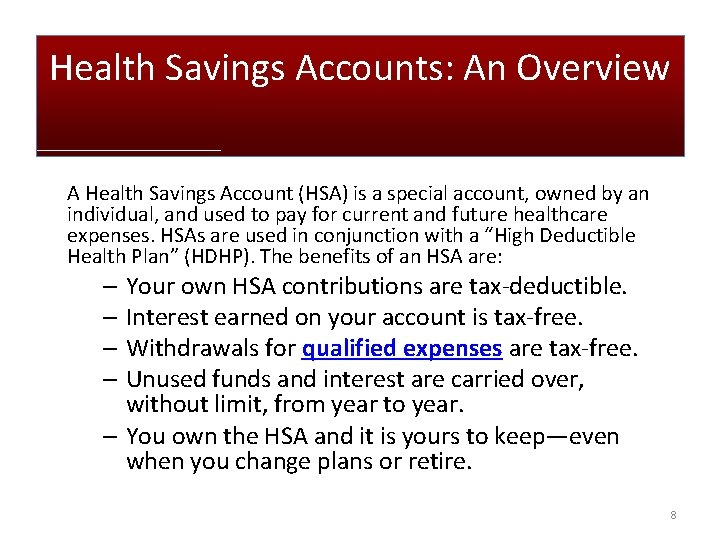 Health Savings Accounts: An Overview A Health Savings Account (HSA) is a special account,