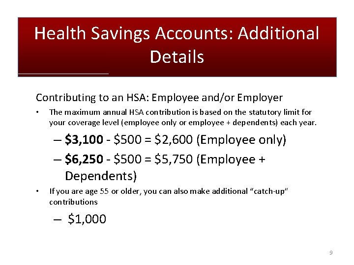 Health Savings Accounts: Additional Details Contributing to an HSA: Employee and/or Employer • The