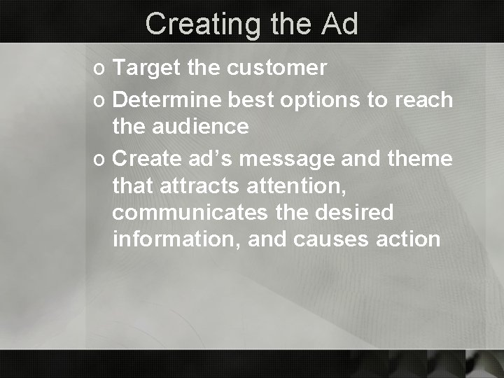 Creating the Ad o Target the customer o Determine best options to reach the