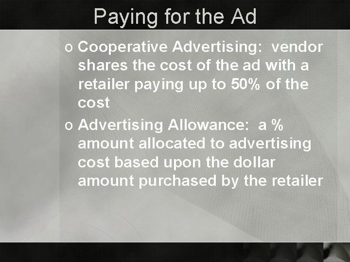 Paying for the Ad o Cooperative Advertising: vendor shares the cost of the ad