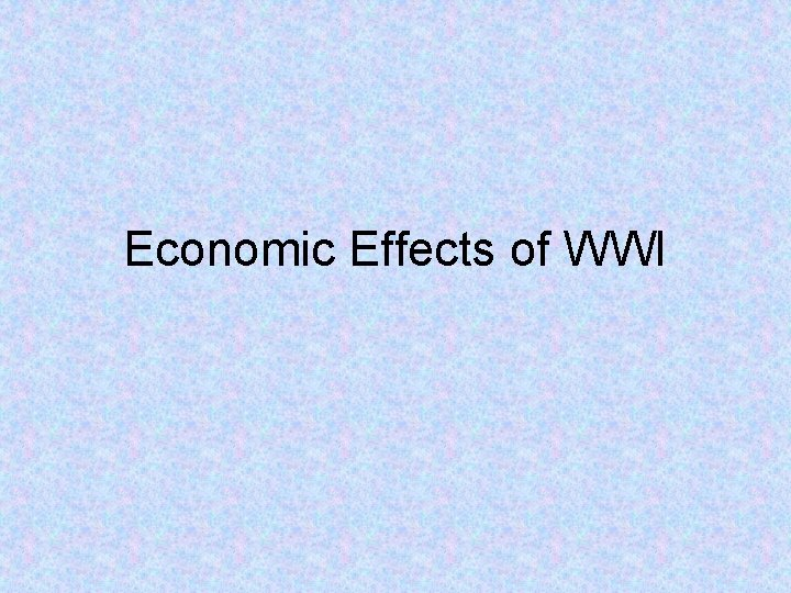 Economic Effects of WWI