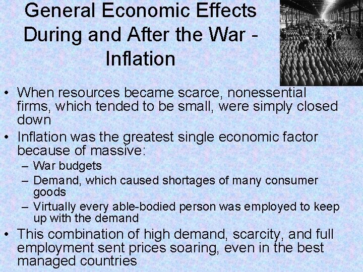 General Economic Effects During and After the War Inflation • When resources became scarce,