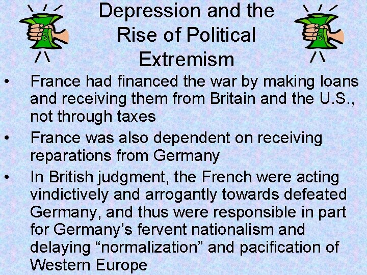 Depression and the Rise of Political Extremism • • • France had financed the