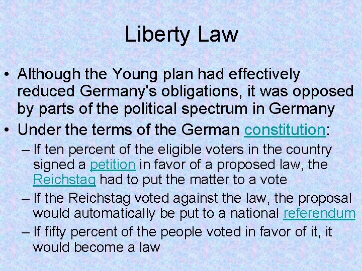 Liberty Law • Although the Young plan had effectively reduced Germany's obligations, it was